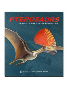 Pterosaurs Flight In The Age of Dinosaurs Exhibit Catalogue