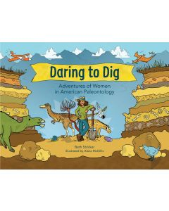 Daring to Dig: Adventures of Women in American Paleontology